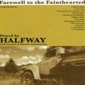 HALFWAY  - CD FAREWELL TO THE FAIN -12T