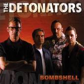 DETONATORS  - CD BOMBSHELL