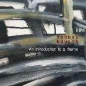 YORGOS NOUSIS  - CD AN INTRODUCTION TO A THEME