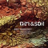 MANNDORFF ANDY  - CD DIRT & SOIL