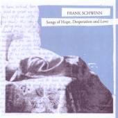 SCHWINN FRANK  - CD SONGS OF HOPE, DESPERATIO