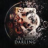 DARK HORSE DARLING  - CD ONLY TIME WILL TELL