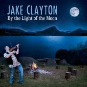 CLAYTON JAKE  - CD BY THE LIGHT OF THE MOON
