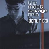 SAVAGE MATT -TRIO-  - CD QUANTUM LEAP