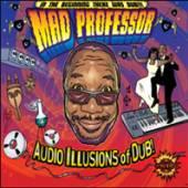 MAD PROFESSOR  - VINYL AUDIO ILLUSIONS OF DUB [VINYL]