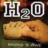 H2O  - VINYL NOTHING TO PROVE [VINYL]
