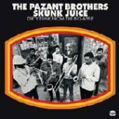 PAZANT BROTHERS  - VINYL SKUNK JUICE [VINYL]
