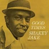 SHAKEY JAKE  - VINYL GOOD TIMES -HQ- [VINYL]