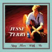 JESSE TERRY  - CD STAY HERE WITH ME