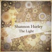 SHANNON HURLEY  - CD THE LIGHT