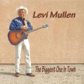 MULLEN LEVI  - CD BIGGEST ONE IN TOWN
