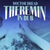 DOCOR DREAD  - CD THEREMIN IN DUB