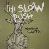 SLOW PUSH  - CD MISSHAPEN GIANTS