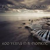 FIONA JOY HAWKINS  - CD 600 YEARS IN A MOMENT