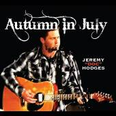 JEREMY DOC HODGES  - CD AUTUMN IN JULY