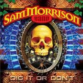 MORRISON SAM -BAND-  - CD DIG IT OR DON'T