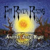 FALL RIVER RISING  - CD ANOTHER LONG NIGHT