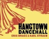 BRACE ERIC & KARL STRAUB  - CD HANGTOWN DANCEHALL