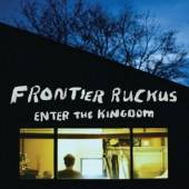 FRONTIER RUCKUS  - CD ENTER THE KINGDOM