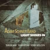 SCHNEIT BAND ADAM  - CD LIGHT SHINES IN