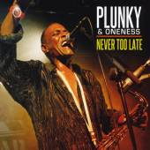 PLUNKY & ONENESS  - CD NEVER TOO LATE