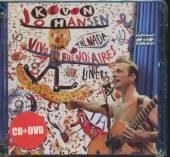 JOHANSEN KEVIN  - CD VIVO -CD+DVD-