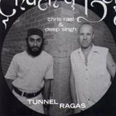 CHRIS RAEL & DEEP SINGH  - CD TUNNEL RAGAS