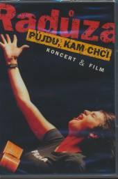 RADUZA  - DVD PUJDU, KAM CHCI