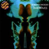 SCHROEDER ROBERT  - CD TIME WAVES