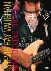 VAUGHAN STEVIE RAY  - DVD LIVE IN AUSTIN TEXAS