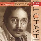 BILL OHASHI  - CD FANTASIA / UGETSU