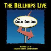 BELLHOPS  - CD GREAT CON JOB