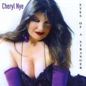 CHERYL NYE  - CD EYES OF A STRANGER