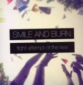 SMILE & BURN  - VINYL FLIGHT ATTEMPT OF THE KIW [VINYL]