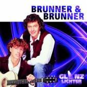 BRUNNER & BRUNNER  - CD GLANZLICHTER
