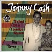 CASH JOHNNY  - SI BALLAD OF A TEENAGE.. /7