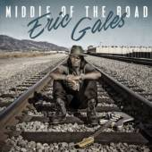 GALES ERIC  - CD MIDDLE OF THE ROAD