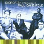 OAKENFOLD PAUL  - CD SWORDFISH -OST-
