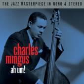 MINGUS CHARLES  - 2xCD AH UM! STEREO/MONO