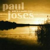 JOSES PAUL  - CD GOLD IN A MUDDY RIVER