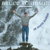 BRUCE ROBINSON  - CD IN GOOD HANDS