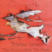TRISTAN ISRAEL  - CD THE SOUND AFTER THE FLASH