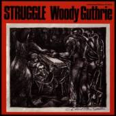 GUTHRIE WOODY  - CD STRUGGLE