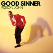 PIGEON JOHN  - CD GOOD SINNER