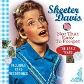 DAVIS SKEETER  - CD NOT THAT EASY TO FORGET