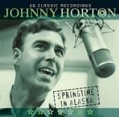 HORTON JOHNNY  - CD SPRINGTIME IN ALASKA-26 C