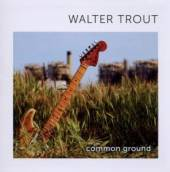 TROUT WALTER  - CD COMMON GROUND
