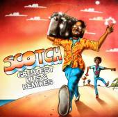 SCOTCH  - CD GREATEST HITS & REMIXES