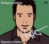 HAFFNER WOLFGANG  - CD SIGNATURE EDITION