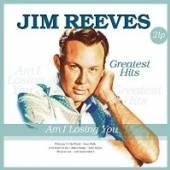 REEVES JIM  - 2xVINYL AM I LOSING YOU -.. [VINYL]